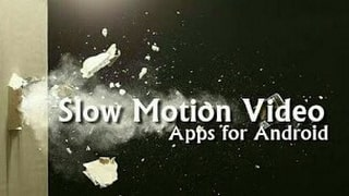 Slow Motion Video Apps Android